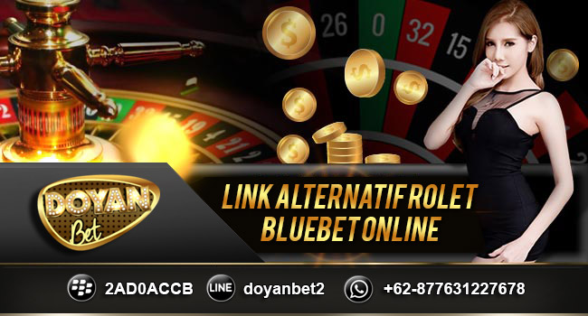 LINK-ALTERNATIF-ROLET-BLUEBET-ONLINE